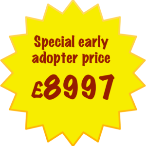 Special early adopter price of £8997